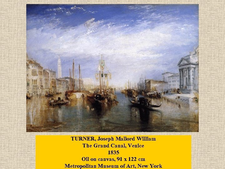 TURNER, Joseph Mallord William The Grand Canal, Venice 1835 Oil on canvas, 91 x