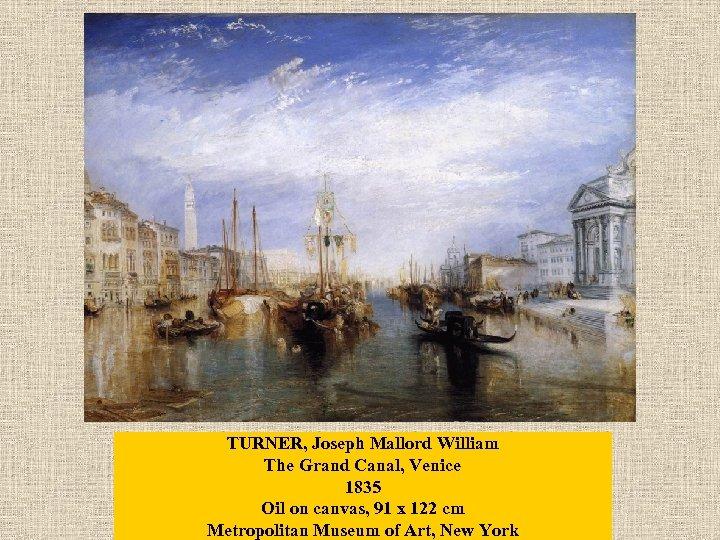 TURNER, Joseph Mallord William The Grand Canal, Venice 1835 Oil on canvas, 91 x