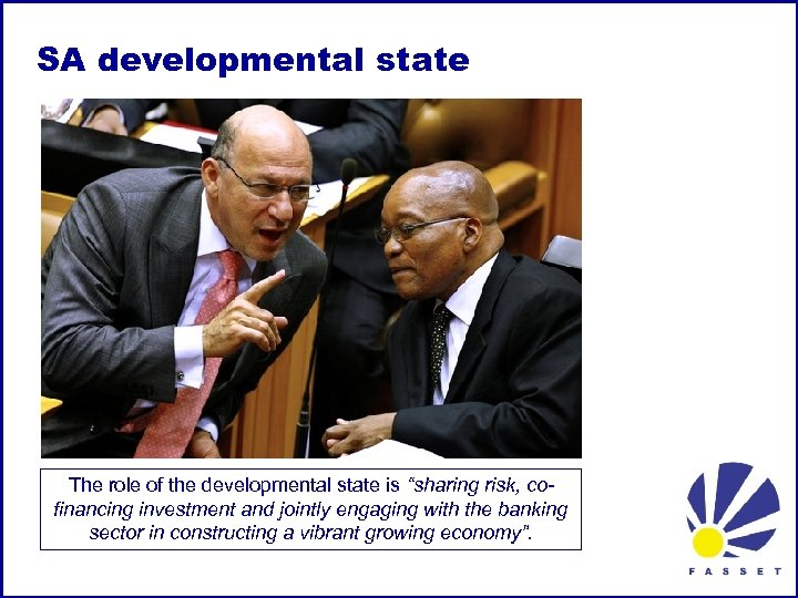 "SA developmental state The role of the developmental state is ""sharing risk, cofinancing investment"