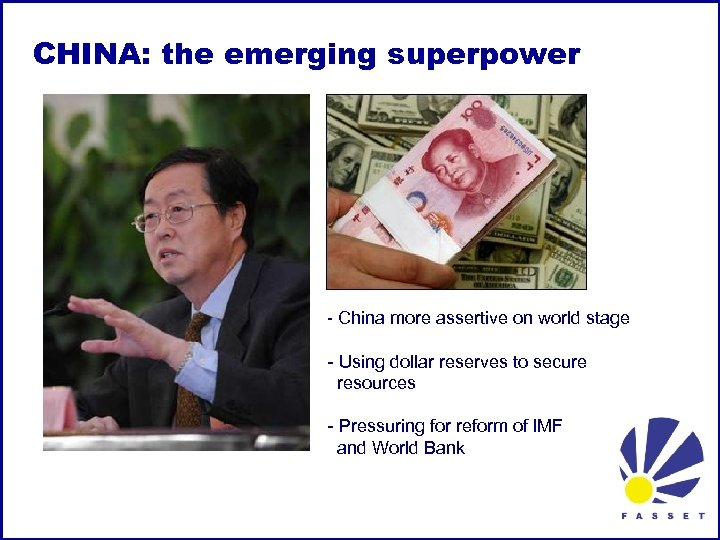 CHINA: the emerging superpower - China more assertive on world stage - Using dollar