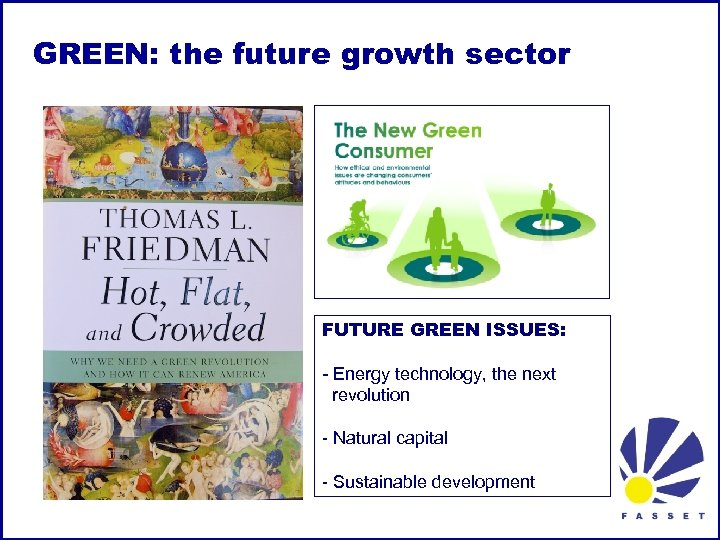 GREEN: the future growth sector FUTURE GREEN ISSUES: - Energy technology, the next revolution