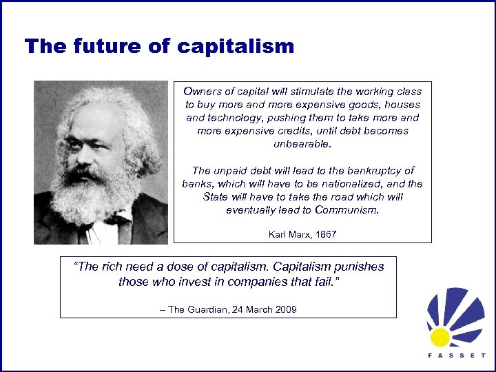The future of capitalism Owners of capital will stimulate the working class to buy