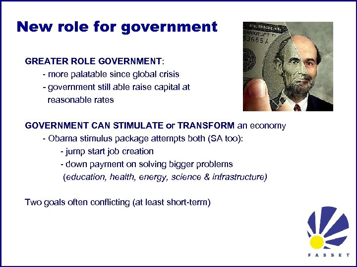 New role for government GREATER ROLE GOVERNMENT: - more palatable since global crisis -