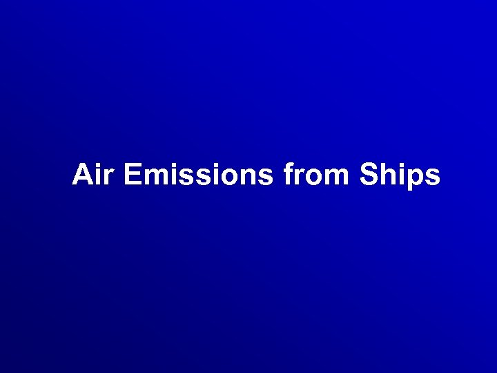 Air Emissions from Ships