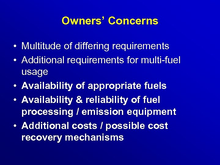 Owners' Concerns • Multitude of differing requirements • Additional requirements for multi-fuel usage •