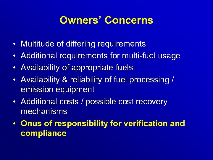 Owners' Concerns • • Multitude of differing requirements Additional requirements for multi-fuel usage Availability