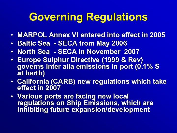 Governing Regulations • • MARPOL Annex VI entered into effect in 2005 Baltic Sea