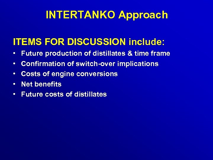 INTERTANKO Approach ITEMS FOR DISCUSSION include: • • • Future production of distillates &