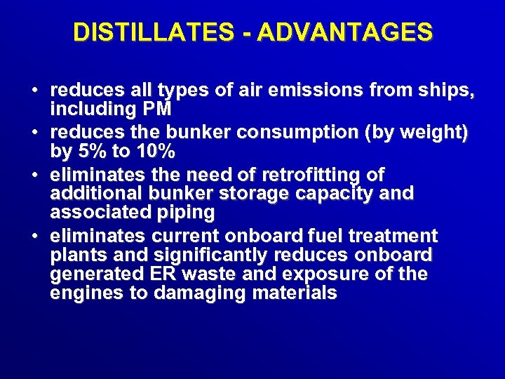DISTILLATES - ADVANTAGES • reduces all types of air emissions from ships, including PM