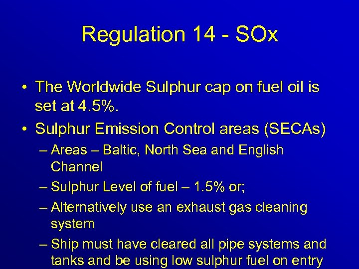 Regulation 14 - SOx • The Worldwide Sulphur cap on fuel oil is set