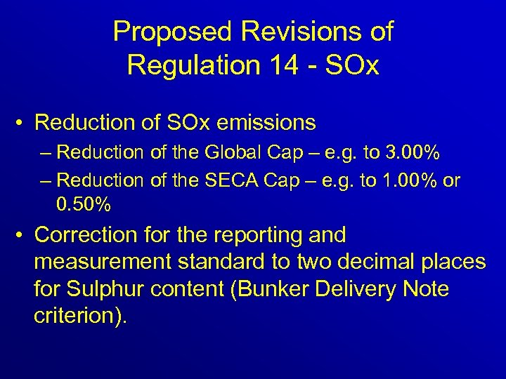 Proposed Revisions of Regulation 14 - SOx • Reduction of SOx emissions – Reduction