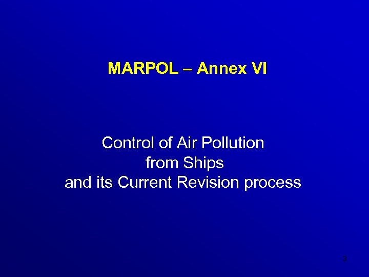 MARPOL – Annex VI Control of Air Pollution from Ships and its Current Revision