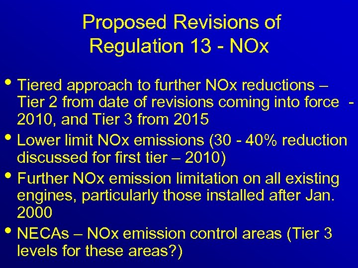 Proposed Revisions of Regulation 13 - NOx • Tiered approach to further NOx reductions