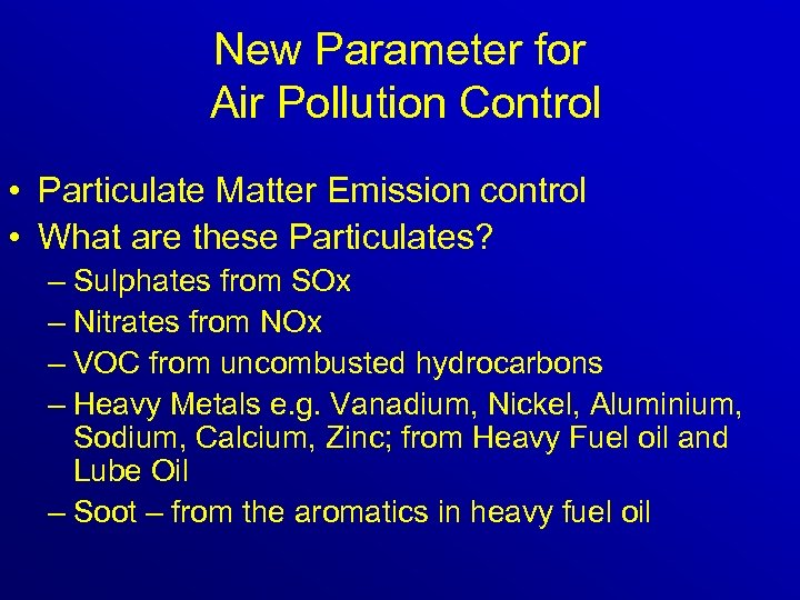New Parameter for Air Pollution Control • Particulate Matter Emission control • What are