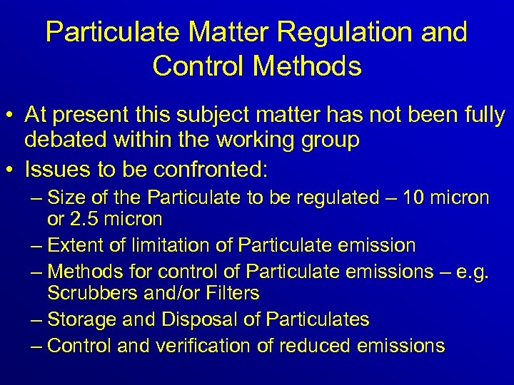 Particulate Matter Regulation and Control Methods • At present this subject matter has not