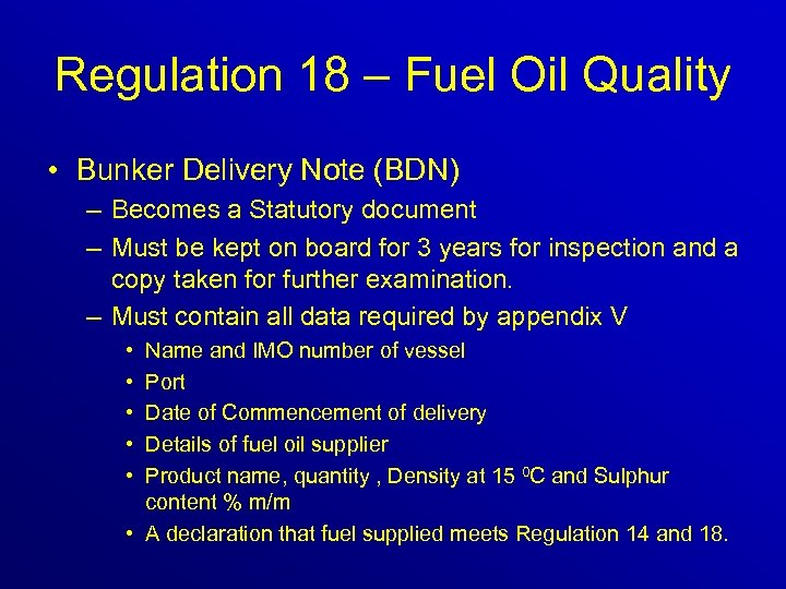 Regulation 18 – Fuel Oil Quality • Bunker Delivery Note (BDN) – Becomes a