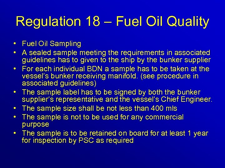 Regulation 18 – Fuel Oil Quality • Fuel Oil Sampling • A sealed sample