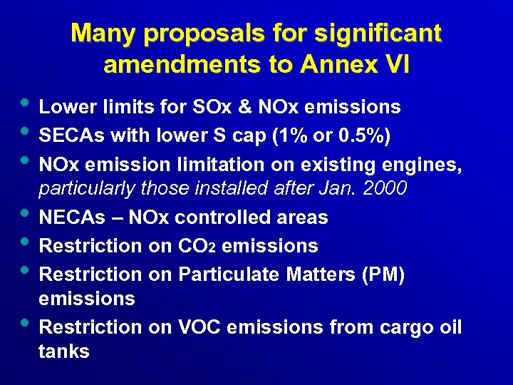 Many proposals for significant amendments to Annex VI • Lower limits for SOx &