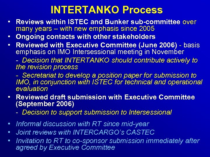 INTERTANKO Process • Reviews within ISTEC and Bunker sub-committee over many years – with