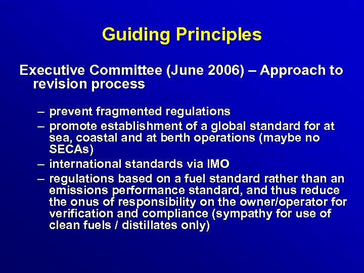 Guiding Principles Executive Committee (June 2006) – Approach to revision process – prevent fragmented