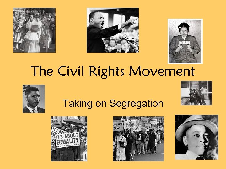 The Civil Rights Movement Taking on Segregation