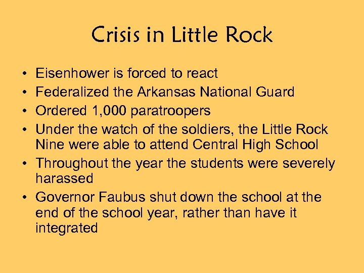 Crisis in Little Rock • • Eisenhower is forced to react Federalized the Arkansas