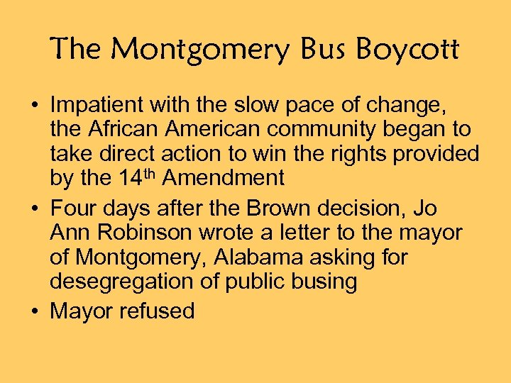 The Montgomery Bus Boycott • Impatient with the slow pace of change, the African