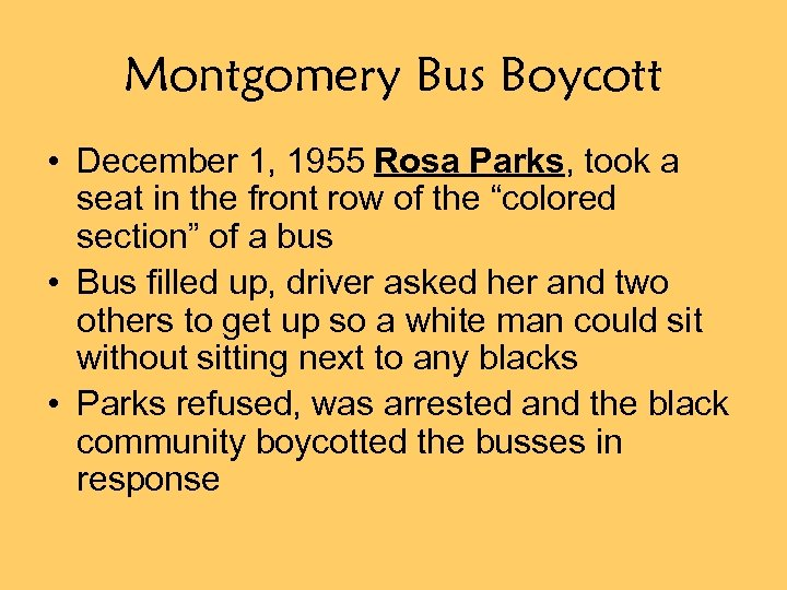Montgomery Bus Boycott • December 1, 1955 Rosa Parks, took a seat in the