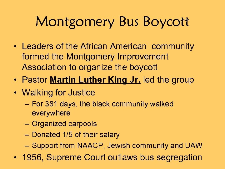 Montgomery Bus Boycott • Leaders of the African American community formed the Montgomery Improvement