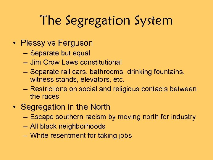 The Segregation System • Plessy vs Ferguson – Separate but equal – Jim Crow
