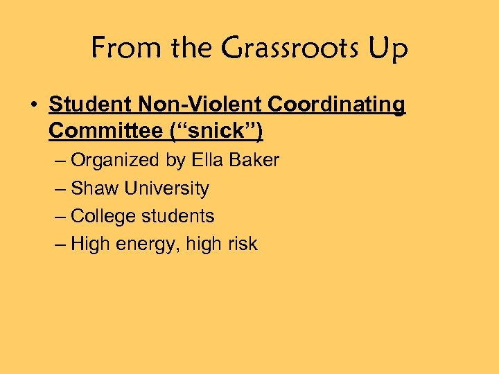 "From the Grassroots Up • Student Non-Violent Coordinating Committee (""snick"") – Organized by Ella"