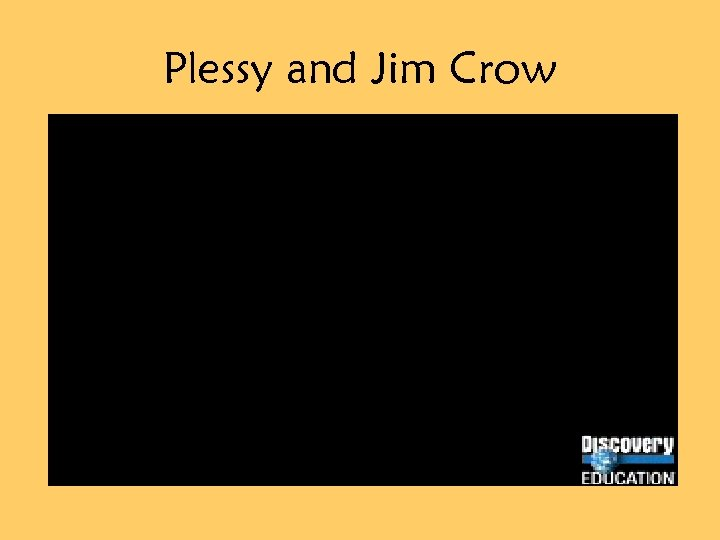 Plessy and Jim Crow