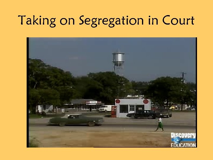 Taking on Segregation in Court