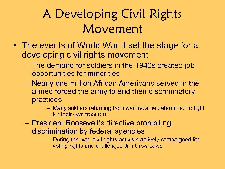 A Developing Civil Rights Movement • The events of World War II set the