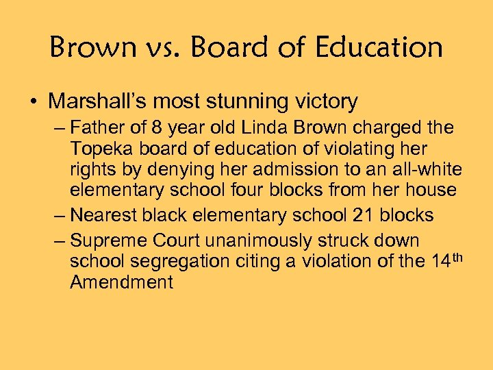 Brown vs. Board of Education • Marshall's most stunning victory – Father of 8