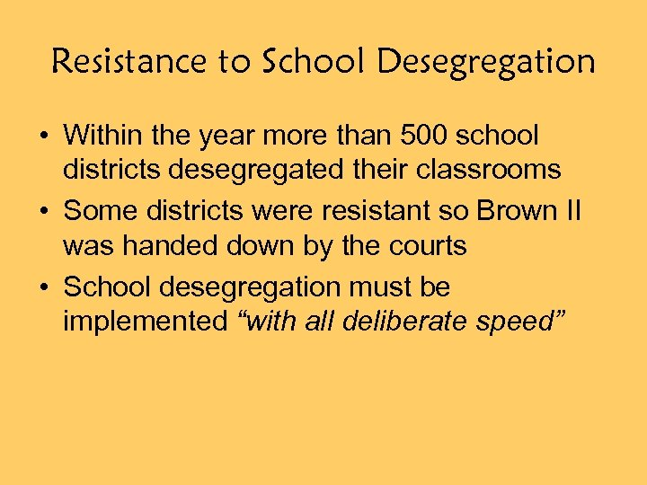 Resistance to School Desegregation • Within the year more than 500 school districts desegregated