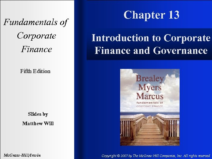 Fundamentals of Corporate Finance Chapter 13 Introduction to Corporate Finance and Governance Fifth Edition