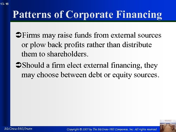 13 - 16 Patterns of Corporate Financing ÜFirms may raise funds from external sources