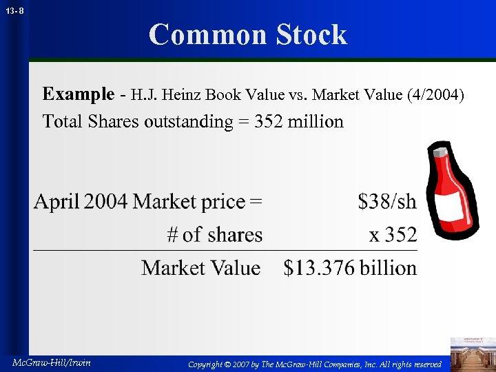 13 - 8 Common Stock Example - H. J. Heinz Book Value vs. Market