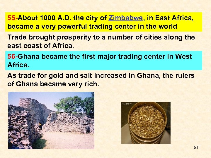 55 -About 1000 A. D. the city of Zimbabwe, in East Africa, became a