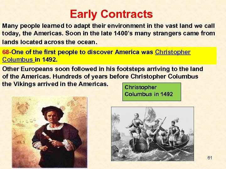 Early Contracts Many people learned to adapt their environment in the vast land we