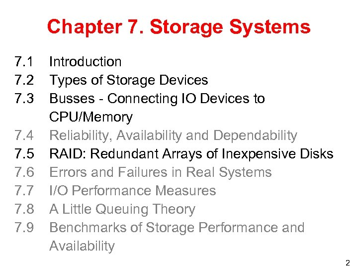 Chapter 7. Storage Systems 7. 1 7. 2 7. 3 7. 4 7. 5