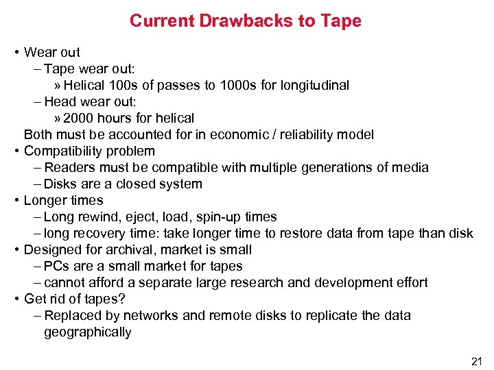 Current Drawbacks to Tape • Wear out – Tape wear out: » Helical 100
