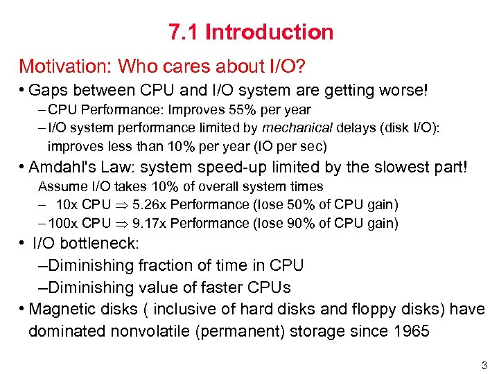 7. 1 Introduction Motivation: Who cares about I/O? • Gaps between CPU and I/O