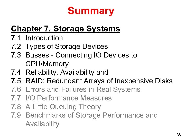 Summary Chapter 7. Storage Systems 7. 1 Introduction 7. 2 Types of Storage Devices