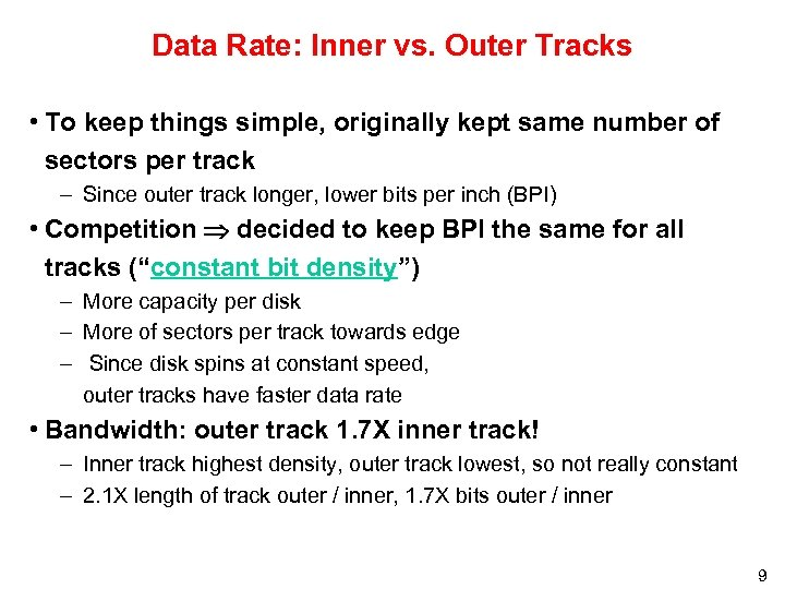 Data Rate: Inner vs. Outer Tracks • To keep things simple, originally kept same
