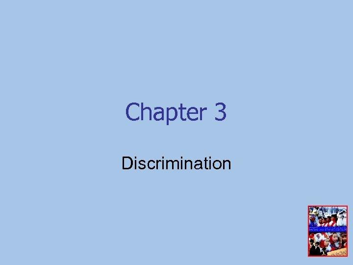 Chapter 3 Discrimination