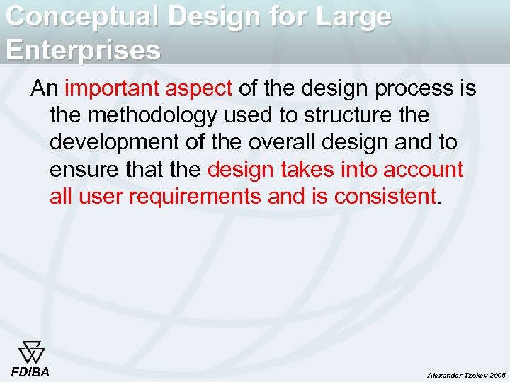 Conceptual Design for Large Enterprises An important aspect of the design process is the