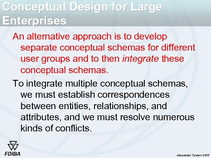 Conceptual Design for Large Enterprises An alternative approach is to develop separate conceptual schemas