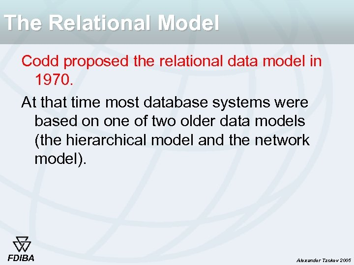 The Relational Model Codd proposed the relational data model in 1970. At that time
